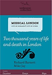Medical London: City of Diseases, City of Cures