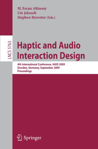 Haptic and Audio Interaction Design: 4th International Conference, HAID 2009 Dresden, Germany, September 10-11, 2009 Proceedings (Lecture Notes in Computer Science) by Springer