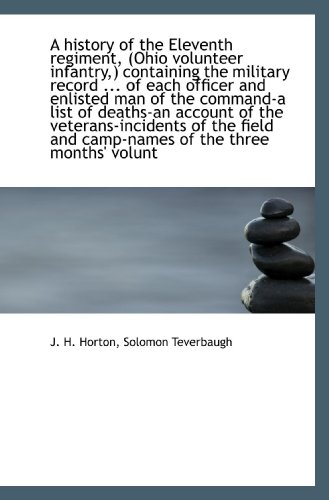 A history of the Eleventh regiment, (Ohio volunteer infantry,) containing the military record ... of