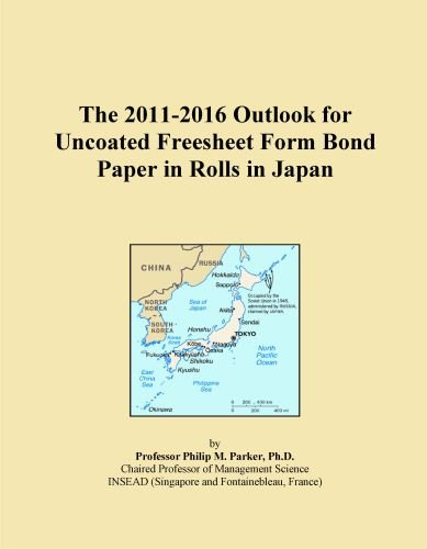(The 2011-2016 Outlook for Uncoated Freesheet Form Bond Paper in Rolls in Japan)