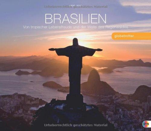 Brasilien Globetrotter 2014: Von tropischer Lebensfreude und der Weite des Regenwaldes