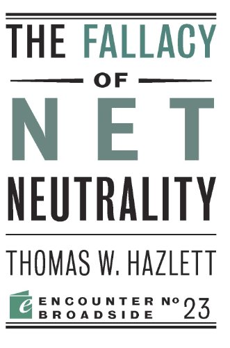 Thumbnail for The Fallacy of Net Neutrality (Encounter Broadsides)