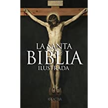 La Biblia Católica: La Santa Biblia ilustrada (Spanish Edition)