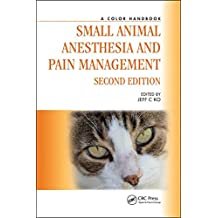 Small Animal Anesthesia and Pain Management, Second Edition: A Color Handbook