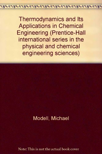 Thermodynamics and Its Applications in Chemical Engineering (Prentice-Hall international series in the physical and chem
