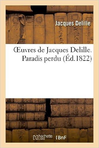Livre Oeuvres de Jacques Delille. Paradis perdu epub pdf
