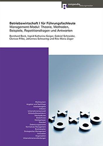 Betriebswirtschaft I für Führungsfachleute: Management-Modul: Theorie, Methoden, Beispiele, Repetitionsfragen und Antworten