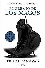 EL GREMIO DE LOS MAGOS (DEBOLSILLO) (CRONICAS DEL MAGO NEGRO 01) Paperback