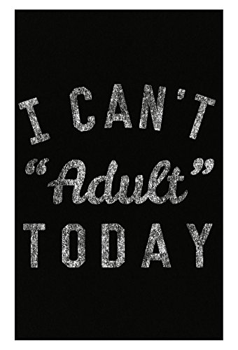 I Cant Adult Today - Poster