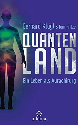 Quantenland: Ein Leben als Aurachirurg