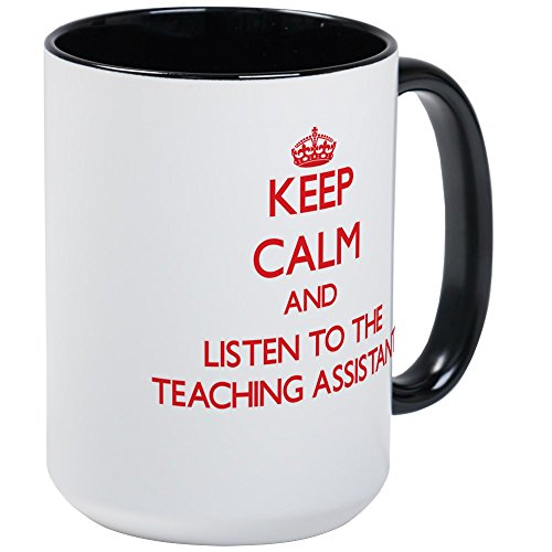 CafePress Keep Calm And Listen To The Teaching Assistant Mug Coffee Mug, Large 15 oz. White Coffee Cup