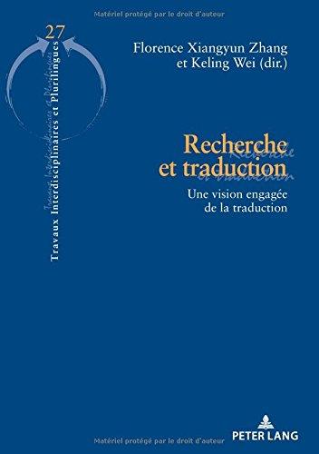 Recherche et traduction: Une vision engagée de la traduction (Travaux interdisciplinaires et plurilingues) (French Edition)