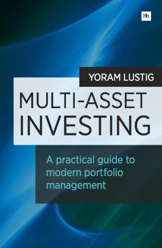 Multi-Asset Investing: A practical guide to modern portfolio management by Lustig Yoram