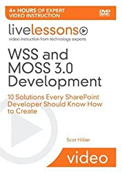 Wss and MOSS 3.0 Development: 10 Solutions Every SharePoint Developer Should Know How to Create [With DVD] (Livelessons (SAMS))