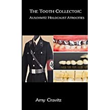 The Tooth Collector: Auschwitz Holocaust Atrocities