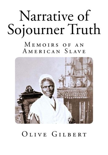 Narrative of Sojourner Truth: Memoirs of an American Slave (Slave Life in America)