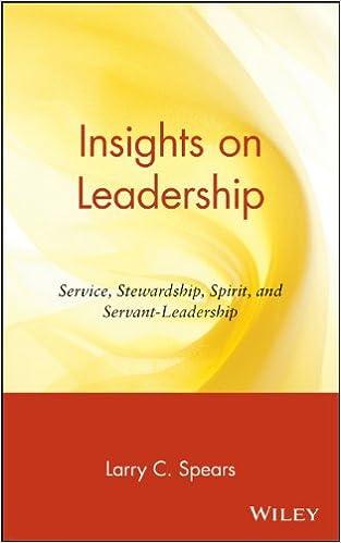 Insights on Leadership  Service  Stewardship  Spirit  and Servant     Insights on Leadership  Service  Stewardship  Spirit  and Servant Leadership  Larry C  Spears                 Amazon com  Books
