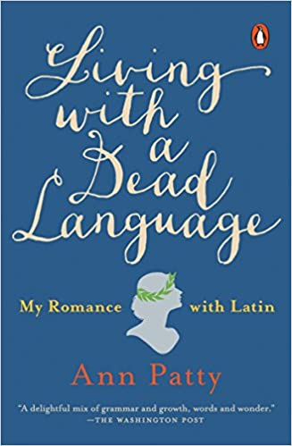 Amazon Fr Living With A Dead Language My Romance With