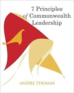 7 Principles of Commonwealth Leadership: Volume 1 (Visionaries Institute)