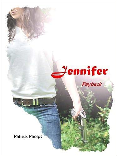 Den første 90 dage bog gratis download Jennifer - Payback MOBI by Patrick Phelps