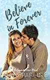 Believe in Forever (Believe in Love Book 3)