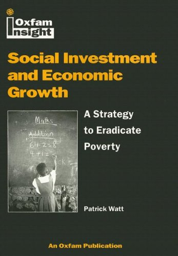 Social Investment and Economic Growth: A Strategy to Eradicate Poverty (Oxfam Insight)