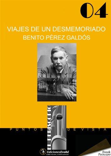 Descargar Libro Viajes De Un Desmemoriado Benito Pérez Galdós