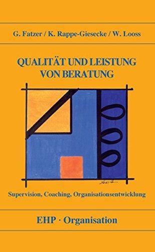 Qualitaet und Leistung von Beratung (Supervision, Coaching, Organisationsentwicklung) (EHP-Organisation)