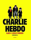 img - for Charlie hebdo : Les 1000 unes 1992-2011 (French Edition) book / textbook / text book