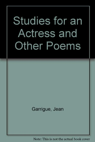 Studies for an Actress and Other Poems