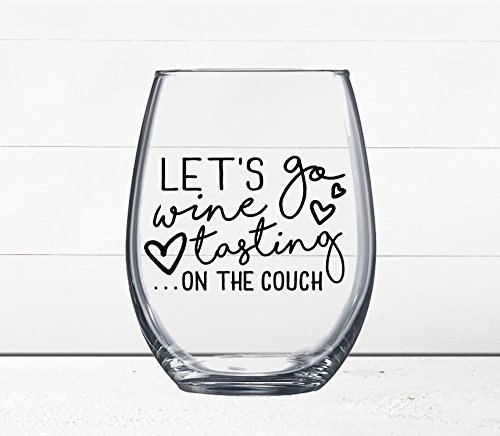 Wine Glass Gift - Gift Under $10 - Wine Tasting on the Couch - Funny Wine Glass - Quotes on Wine Glass - Wine Gift - Gift for Boyfriend - - Glasses Couch