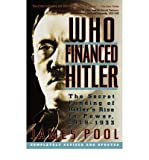 [ Who Financed Hitler: The Secret Funding of Hitler's Rise to Power, 1919-1933 the Secret Funding of Hitler's Rise to Power, 1919-1933 (Compl Rev & Updt By Pool, James ( Author ) Paperback 1997 ]