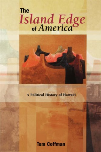 Download By Tom Coffman - Island Edge of America: A Political History of Hawaii: 1st (first) Edition ebook