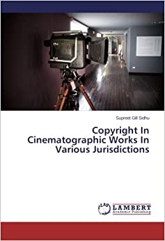 Book Copyright In Cinematographic Works In Various Jurisdictions