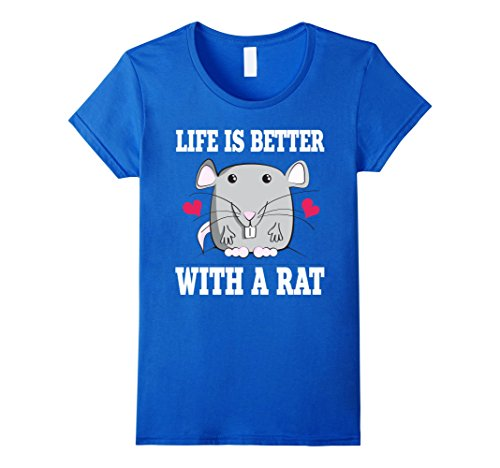 Women's Rats Shirt: Life Is Better With A Rat Funny Quote Gift Tee Medium Royal Blue