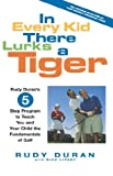 In Every Kid There Lurks a Tiger, Rudy Duran and Rick Lipsey, 0786867922
