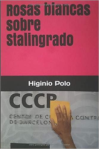 Rosas blancas sobre Stalingrado: Amazon.es: Polo, Higinio, Girós ...