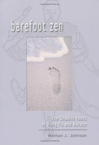 Barefoot Zen: The Shaolin Roots of Kung Fu and Karate by Nathan J Johnson (2000-11-15)