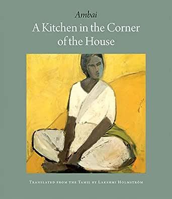 A Kitchen in the Corner of the House - Kindle edition by AMBAI, Holmström, Lakshmi. Literature & Fiction Kindle eBooks @ Amazon.com.