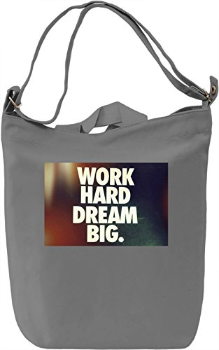 Work Hard Dream Big Borsa Giornaliera Canvas Canvas Day Bag  100% Premium Cotton Canvas  DTG Printing 