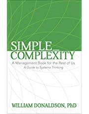 Simple_Complexity: A Management Book for the Rest of Us: A Guide to Systems Thinking
