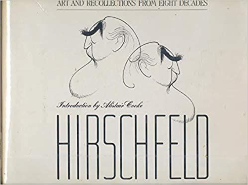 Hirschfeld Art And Recollections From Eight Decades Al