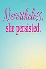Nevertheless, she persisted: dot grid journal Paperback