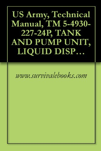 Highland Tank (US Army, Technical Manual, TM 5-4930-227-24P, TANK AND PUMP UNIT, LIQUID DISPENSING FOR T MOUNTING, (HIGHLAND INDUSTRIES MODEL 2000), (FSN 4930-877-8678))