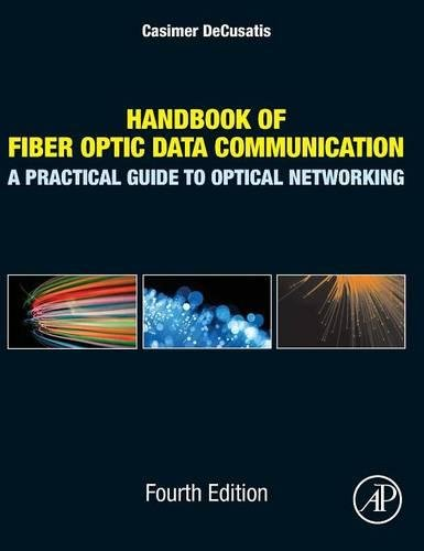 Handbook of Fiber Optic Data Communication, Fourth Edition: A Practical Guide to Optical Networking Data Communications Handbook