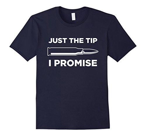 Gun Adult T-shirt - Mens Just The Tip I Promise Funny Gun Owner Gun Lover T Shirt XL Navy