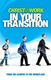 Christ @ Work, in Your Transition, Kent Humphreys, 0984357521