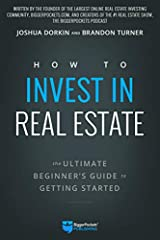 """It's time to stop just thinking, talking, or dreaming about the future real estate investing can give you. It's time to start doing... And this book will show you exactly where to start! """"How to Invest in Real Estate will catapult you 5-10 ye..."""