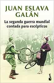 La segunda guerra mundial contada para escépticos Colección ...