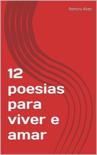 12 poesias para viver e amar: Síntese de poemas de Ramiro Alves